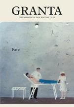 Granta 129 : Fate - Sigrid Rausing