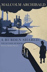 A Burden Shared : The Dundee Murders - Malcolm Archibald
