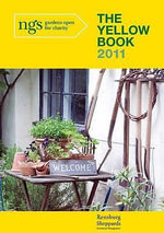 The Yellow Book 2011 : Gardens Open for Charity