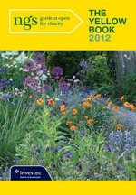 The Yellow Book 2012 2012 : The Essential Guide to the Thousands of Gardens That Open for the Ngs.