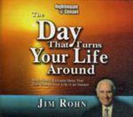 The Day That Turns Your Life Around - Jim Rohn