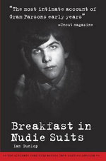 Breakfast in Nudie Suits : Out of Tune and on the Run with Gram Parsons - Ian Dunlop
