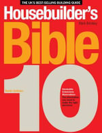 Housebuilder's Bible : 330 Stunning UK Designs from Traditional to Contem... - Mark Brinkley
