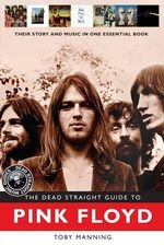 The Dead Straight Guide to Pink Floyd - Roy, Jr. Jones