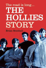 The Hollies: The Road is Long : The First Full Bigraphy of One of the UK's Most Successful Bands - Brian Southall