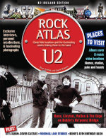 U2 Rockatlas : Great Irish Locations and the Fascinating Stories Linking Them to the Band - Dave Griffith