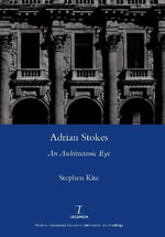 Adrian Stokes : An Architectonic Eye - Stephen Kite
