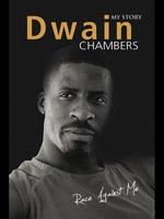Race Against Me : My Story: My Story - Dwain Chambers