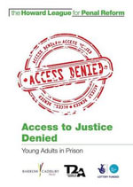 Access to Justice Denied : Young Adults in Prison