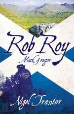 Rob Roy MacGregor - Nigel Tranter