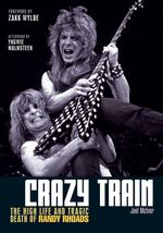Crazy Train : The High Life and Tragic Death of Randy Rhoads - Joel McIver