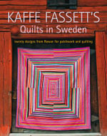 Quilts in Sweden : Twenty Designs from Rowan for Patchwork and Quilting - Kaffe Fassett