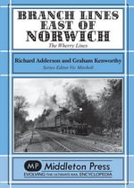 Branch Lines East of Norwich : The Wherry Lines - Richard Adderson