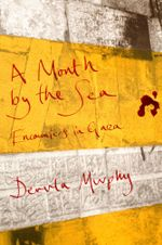 A Month by the Sea : Encounters in Gaza - Dervla Murphy