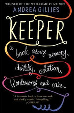 Keeper : A Book About Memory, Identity, Isolation, Wordsworth and Cake - Andrea Gillies