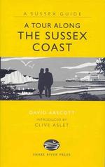 A Tour Along the Sussex Coast - David Arscott