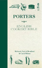 Porters English Cookery Bible - Richard Thomas Orlando Bridgeman,Earl of Bradford