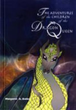 Adventures of the Children of the Dragon Queen - Margaret Bailey