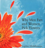 Why Men Fart and Women Pick Flowers : The Difference Between Men and Women - Sophie Middlemiss