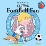 The Little Football Fan - Mark Williams