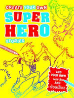 Create Your Own Superhero Stories - Paul Moran
