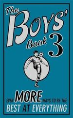 The Boys' Book 3 : Even More Ways to be the Best at Everything - Steve Martin
