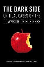 The Dark Side : Critical Cases on the Downside of Business