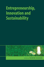 Entrepreneurship, Innovation and Sustainability : Responses to Environmental and Social Protection P...