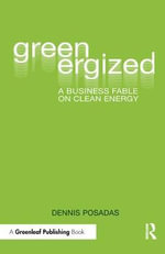 Greenergized : A Business Fable on Clean Energy - Dennis Posadas