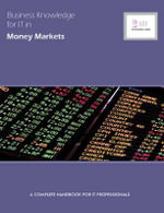 Business Knowledge for IT in Money Markets : A Complete Handbook for IT Professionals - Essvale Corporation Limited