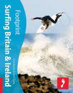 Surfing Britain and Ireland : Footprint Activity Travel Guide - Chris Nelson