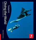 Diving the World (2nd edition): A guide to the world's most popular dive sites :  A guide to the world's most popular dive sites - Beth Tierney