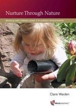 Nurture Through Nature : Working with Children Under 3 in Outdoor Environments - Claire Warden