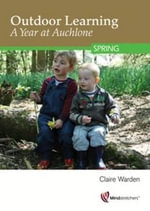 Outdoor Learning: A Year at Auchlone : Spring - Claire Warden