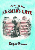 Over the Farmer's Gate - Roger Evans