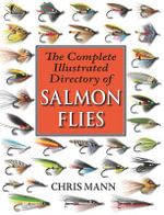 The Complete Illustrated Directory of Salmon Flies - Chris Mann