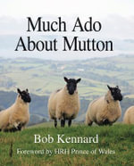 Much Ado About Mutton - Bob Kennard