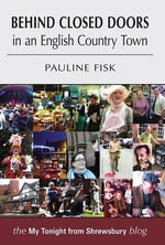 Behind Closed Doors : In an English Country Town - Pauline Fisk