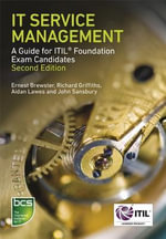 It Service Management : A Guide for Itil Foundation Exam Candidates - Ernest Brewster