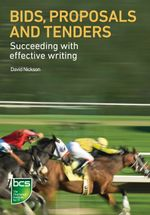 Bids, Proposals and Tenders : Succeeding with effective writing - David Nickson