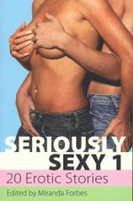 Seriously Sexy : 20 Erotic Stories