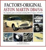 Factory-Original Aston Martin Db4/5/6 : The Originality Guide to All Models Including Db4 GT Zagato, 1958-1971 - Herridge & Sons Ltd