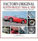 Factory-Original Austin-Healey 100/6 & 3000 : The Originality Guide to Six-Cylinder Austin-Healeys, 1956-1968 - Herridge & Sons Ltd