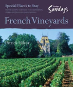 French Vineyards : Alastair Sawday's Special Places to Stay - Patrick Hilyer