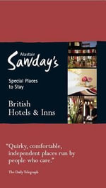 British Hotels & Inns : Alastair Sawday's Special Places to Stay