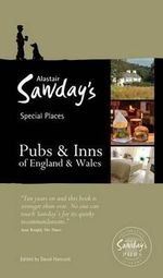 Pubs & Inns of England and Wales : Alastair Sawday's Special Places to Eat & Drink