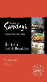 British Bed and Breakfast : Alastair Sawday's Special Places to Stay