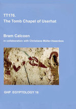 TT176, the Tomb Chapel of Userhat : GHP Egyptology 16 - Bram Calcoen