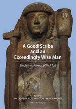 A Good Scribe Exceedingly Wise Man : Studies in Honour of W.J. Tait GHP Egyptology