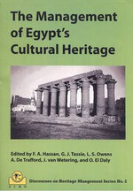 The Management of Egypt's Cultural Heritage: Volume 2, no. 2 : Egyptian Cultural Heritage Organisation Discourses on Heritage Management Series